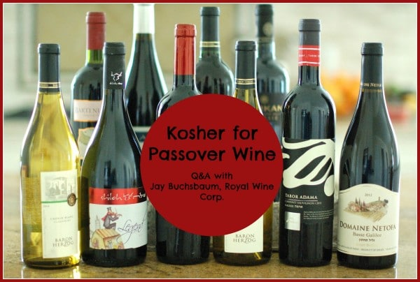 Royal Wine Corp's Wine Educator Jay Buchsbaum answers questions about Kosher for Passover wine