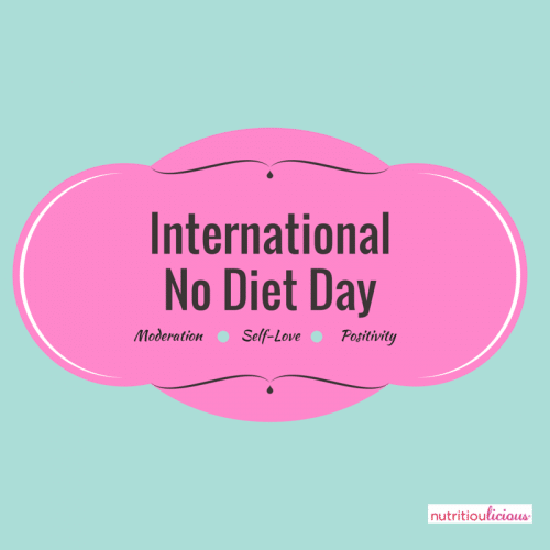 Celebrate International No Diet Day with moderation, self-love and positivity. @JlevinsonRD