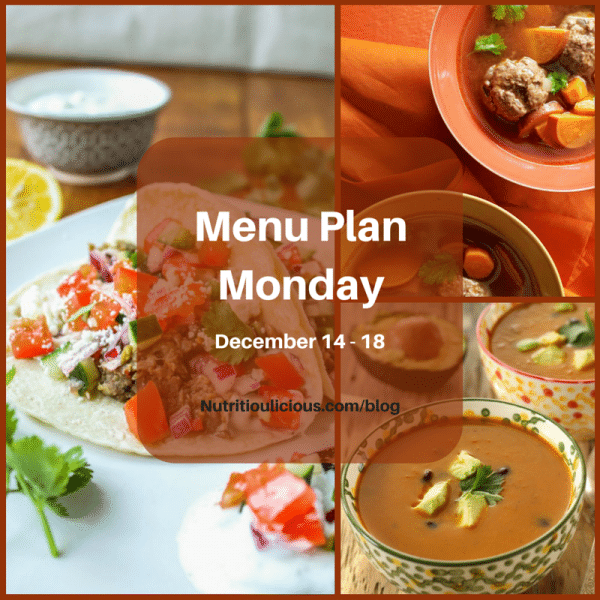 Nutritioulicious Menu Plan Monday week of December 14, 2015 featuring Greek Lentil Tacos @foodcharlatan, Moroccan Meatball Soup @MarthaStewart, and Sweet Potato Black Bean Soup @AnneDanahyRD.