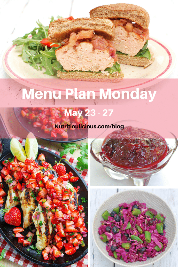 Nutritioulicious Menu Plan Monday week of May 23, 2016 including Salmon Burger, Spicy Fresh Cherry Chutney, and Red Cabbage, Snap Pea, Blueberry Salad @jlevinsonrd, Cilantro Lime Grilled Chicken with Strawberry Salsa @ClosetCooking