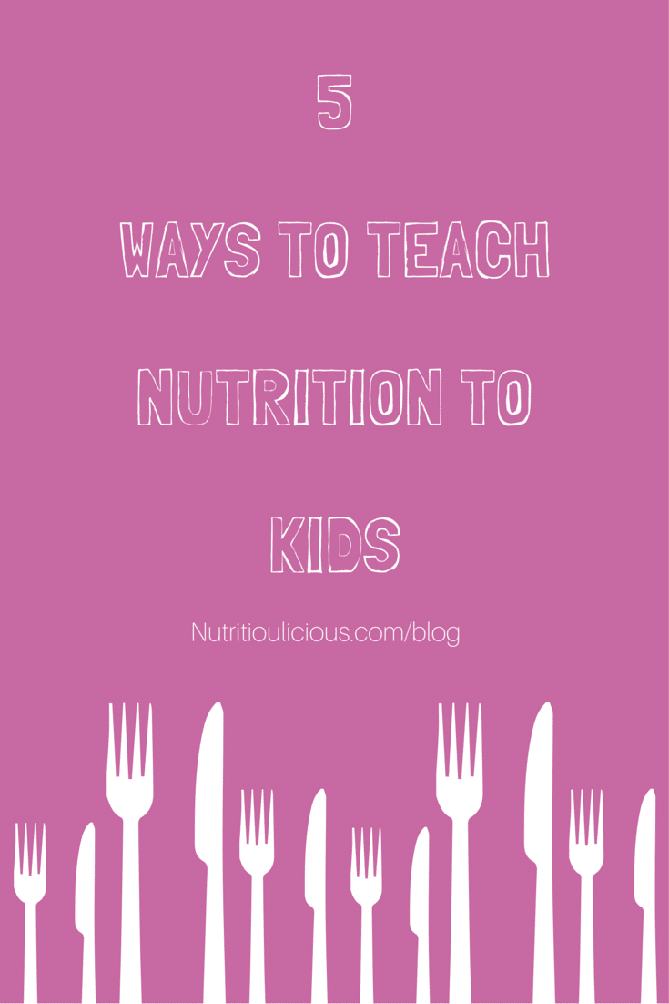 Teach your kids about nutrition with 5 easy tips that can help nourish their growing bodies and minds. @jlevinsonrd