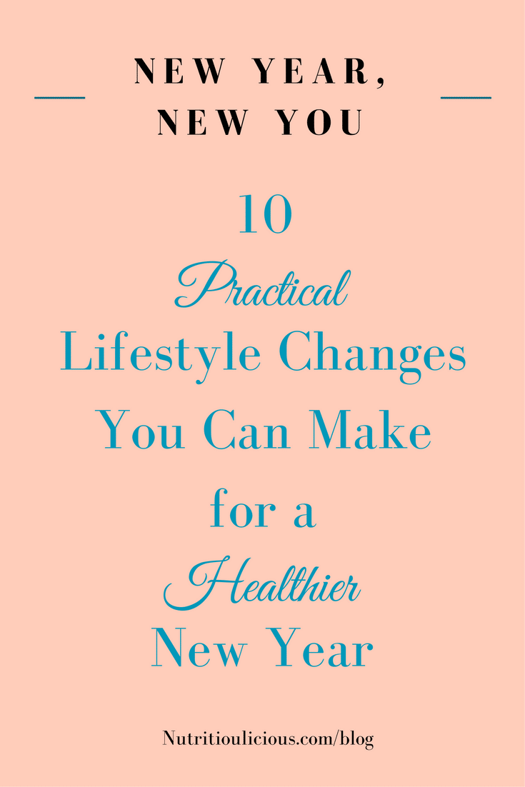 Make the New Year the healthiest one yet with these 10 practical lifestyle changes @jlevinsonrd.