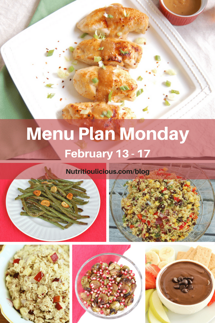 Nutritioulicious Menu Plan Monday week of February 13, 2017 including Miso-Glazed Chicken Breasts, Garlicky Green Beans, Corn & Black Bean Quinoa Salad, Apple Cranberry Tuna Salad, Roasted Brussels Sprouts @jlevinsonrd, and Healthy Brownie Batter Dip @LivelyTable.