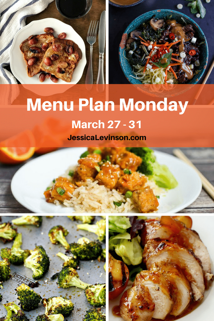 Menu Plan Monday week of March 27, 2017, including Broiled Grape French Toast @bpoulsonrd, Vietnamese Lemongrass Beef and Spaghetti Squash Noodle Bowls with Peanut Sauce @hbharvest, Crispy Baked Cara Cara Orange Tofu @kathrynpfeffer, Sesame Roasted Broccoli @foodiephysician, and Sticky Chicken @lmnblossoms.
