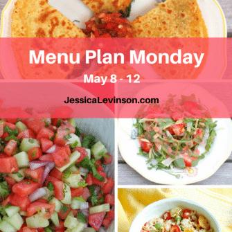 Nutritioulicious Menu Plan Monday week of May 8, 2017, including Sweetpotato Black Bean Quesadillas, Watermelon Salsa, Strawberry Arugula Salad, and Tuna Edamame Salad @jlevinsonrd.