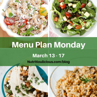 Nutritioulicious Menu Plan Monday week of March 13, 2017, including Nicoise Pasta Salad, Spinach Salad with Jicama, Black Beans, and Lime Vinaigrette, Mushroom Onion Barley @jlevinsonrd and Chicken Burritos @gatheredtbl.