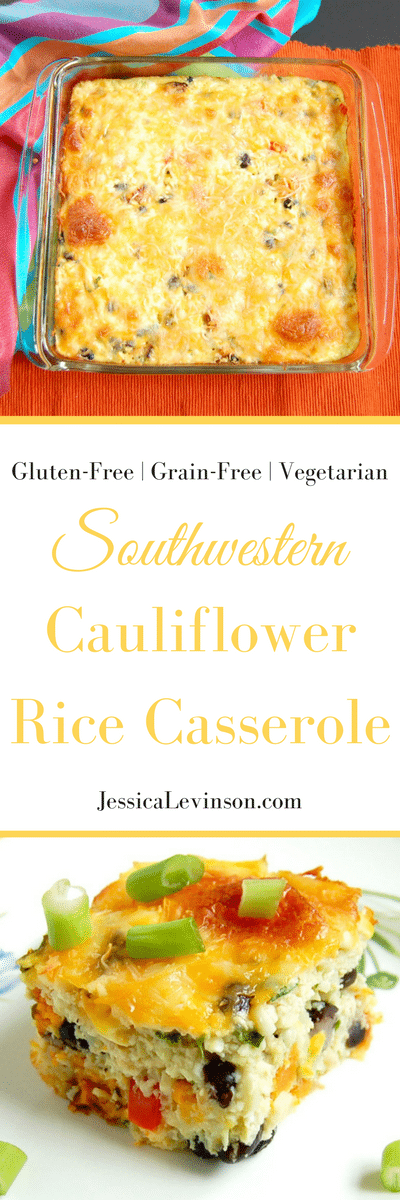 Feed your hungry family in an hour with this one-dish Southwestern Cauliflower Rice Casserole packed with veggies, protein, and flavor! via JessicaLevinson.com | #GlutenFree #GrainFree #Vegetarian #recipe #cauliflowerrice