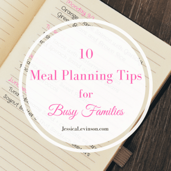 Get healthy and delicious meals on the table all week long with 10 tips that make meal planning for busy families manageable. @jlevinsonrd