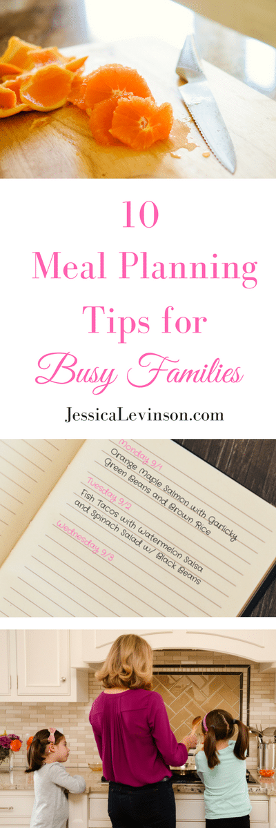 Meal planning for busy families doesn't have to be tough. Get healthy and delicious meals on the table all week long with these 10 manageable meal planning tips at JessicaLevinson.com | #mealplanning #mealplan #feedingthefamily #healthyeating