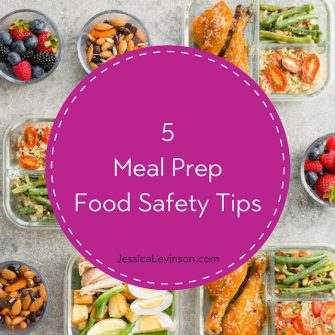 Keep your family safe and healthy with these five meal prep food safety tips @jlevinsonrd.