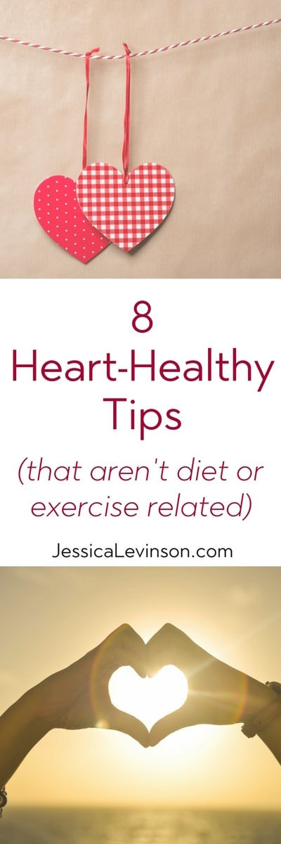 These 8 heart-healthy tips that aren't diet or exercise related are just as important as any workout or healthy recipe when it comes to taking care of your heart. #hearthealth #hearthealthmonth #healthyliving #healthyhabits
