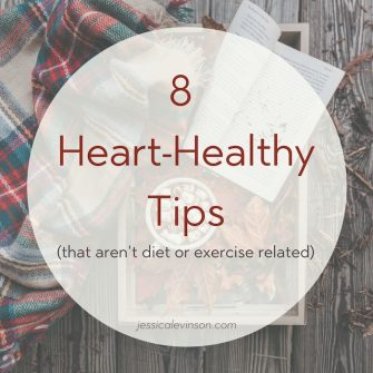 These 8 heart-healthy tips that aren't diet or exercise related are just as important as any workout or healthy recipe when it comes to taking care of your heart.