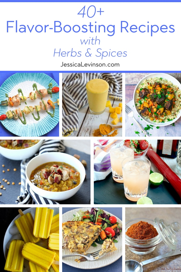 Thanks to herbs and spices, these 40+ flavor-boosting recipes are nutritious and delicious without lots of added sodium, fat and calories! via JessicaLevinson.com | #herbsandspices #flavorboosting #recipes #cookingwithherbs #cookingwithspices