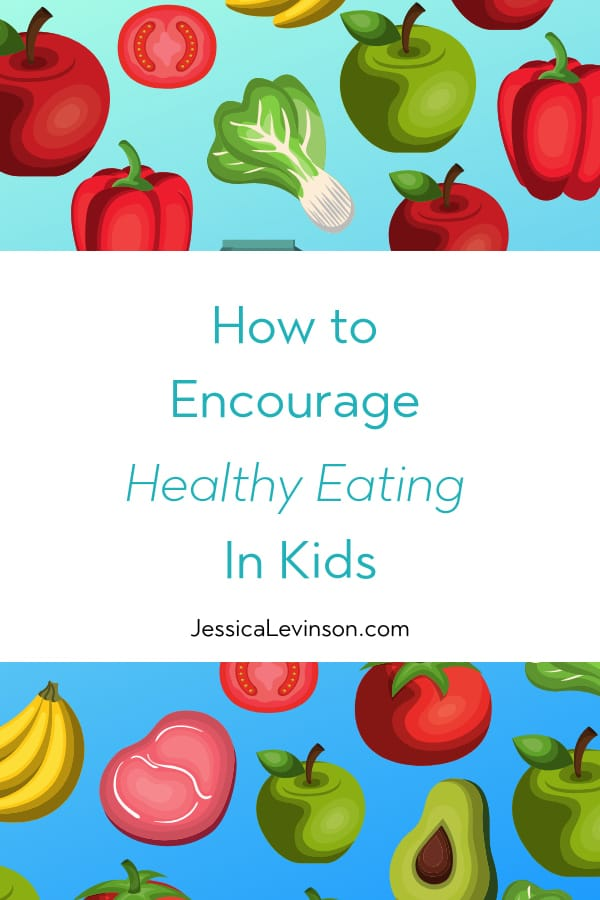 how to encourage healthy eating in kids fruit and vegetables