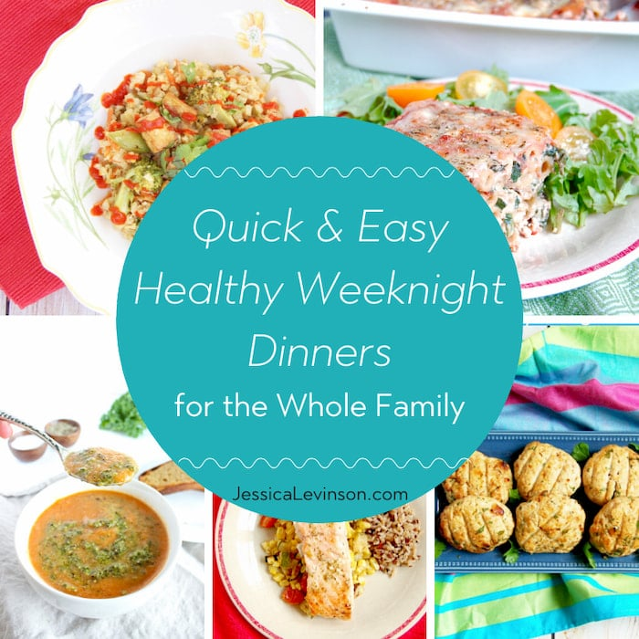 Quick easy healthy weeknight dinners for the family